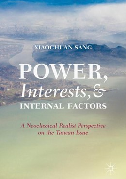 Abbildung von Sang | Power, Interests, and Internal Factors | 1st ed. 2019 | 2019 | A Neoclassical Realist Perspec...