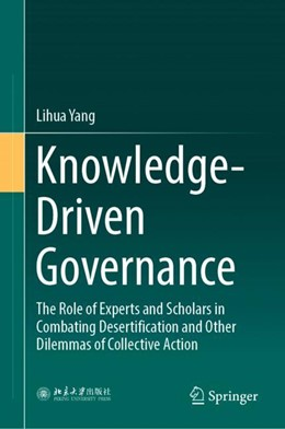 Abbildung von Yang | Knowledge-Driven Governance | 1st ed. 2019 | 2018 | The Role of Experts and Schola...