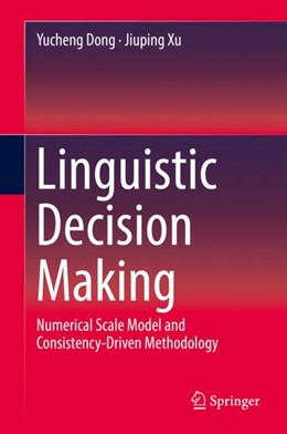 Abbildung von Dong / Xu | Linguistic Decision Making | 1st ed. 2019 | 2019 | Numerical Scale Model and Cons...