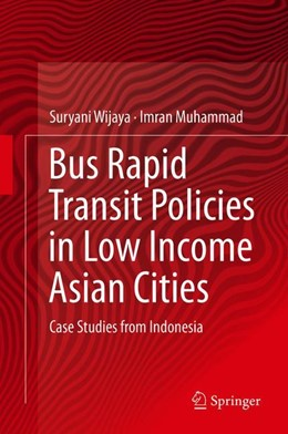 Abbildung von Wijaya / Imran   Moving the Masses: Bus-Rapid Transit (BRT) Policies in Low Income Asian Cities   1st ed. 2019   2019   Case Studies from Indonesia