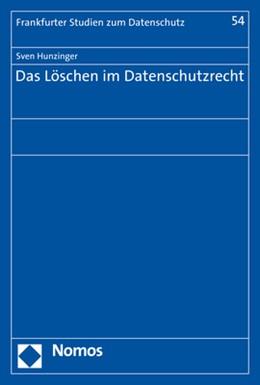 Abbildung von Hunzinger | Das Löschen im Datenschutzrecht | 1. Auflage | 2018 | beck-shop.de