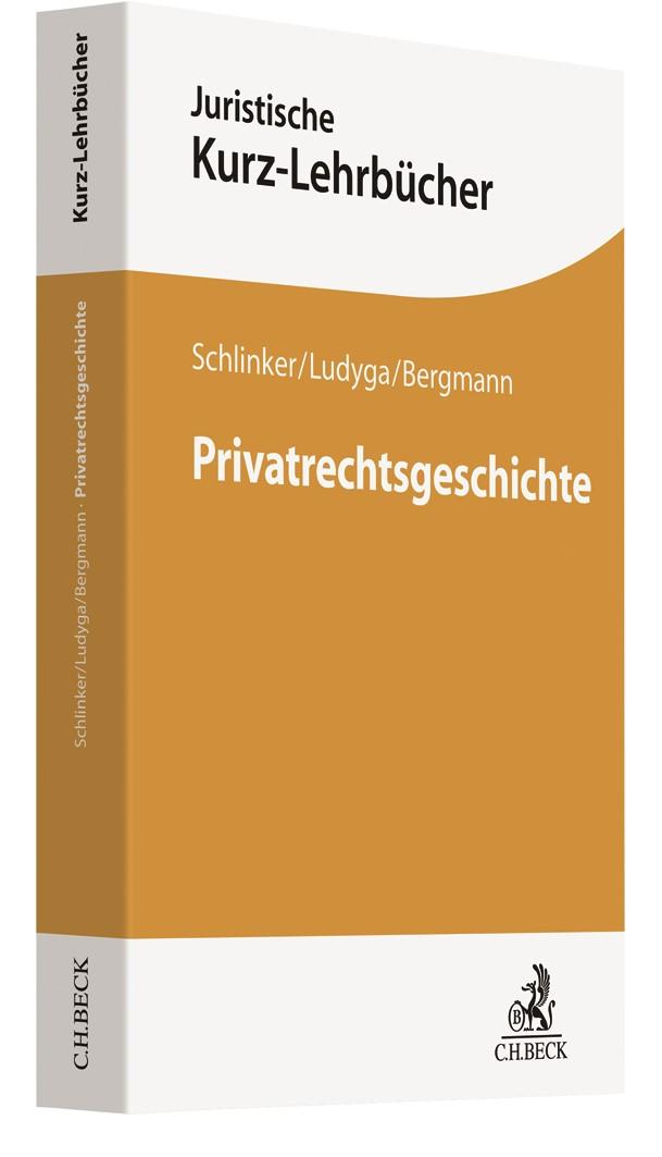 Privatrechtsgeschichte | Schlinker / Ludyga / Bergmann, 2019 | Buch (Cover)