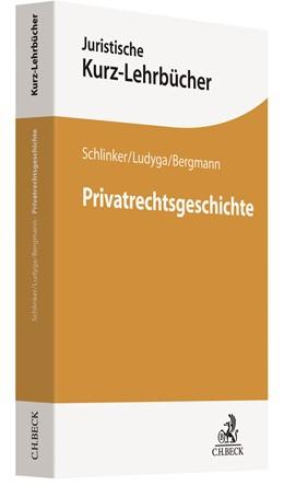 Abbildung von Schlinker / Ludyga / Bergmann | Privatrechtsgeschichte | 2019