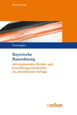 Abbildung von Molodovsky   Bayerische Bauordnung, Textausgabe   25., aktualisierte Auflage   2019   mit ergänzenden Rechts- und Ve...