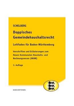 Abbildung von Schelberg | Doppisches Gemeindehaushaltsrecht - Leitfaden für Baden-Württemberg | 3. Auflage. Stand: März 2019 | 2019 | Vorschriften und Erläuterungen...