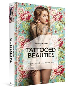Abbildung von Saint | TATTOOED BEAUTIES - Stylisch, kreativ, super sexy | 2018 | Tattoo Photography