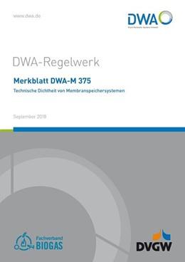 Abbildung von Merkblatt DWA-M 375 Technische Dichtheit von Membranspeichersystemen | 1. Auflage | 2018 | beck-shop.de