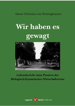 Abbildung von Wistinghausen | Wir haben es gewagt | Reprint der Ausgabe von 1993 | 2018 | Lebensbericht eines Pioniers d...