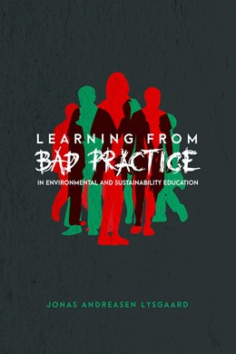 Abbildung von Lysgaard | Learning from Bad Practice in Environmental and Sustainability Education | 1. Auflage | 2018 | beck-shop.de