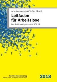 Leitfaden für Arbeitslose | Arbeitslosenprojekt TuWas (Hrsg.) | 34. Auflage, 2018 | Buch (Cover)