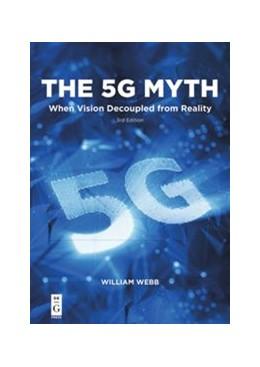 Abbildung von Webb | The 5G Myth | 1. Auflage | 2018 | beck-shop.de