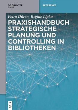 Abbildung von Düren / Lipka | Praxishandbuch Strategische Planung und Controlling in Bibliotheken | 1. Auflage | 2019 | beck-shop.de