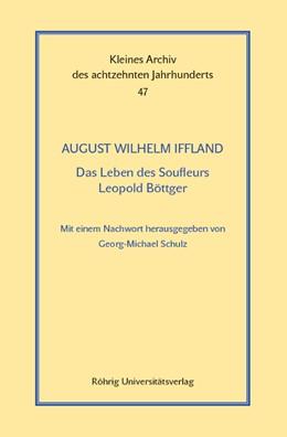 Abbildung von Iffland / Schulz | Das Leben des Soufleurs Leopold Böttger | 1. Auflage | 2018 | 47 | beck-shop.de