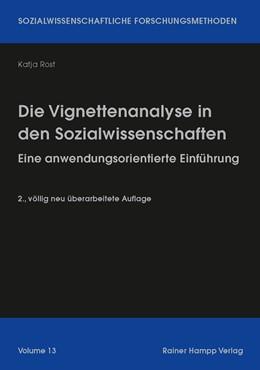 Abbildung von Rost | Die Vignettenanalyse in den Sozialwissenschaften | 1. Auflage | 2018 | 13 | beck-shop.de