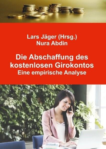 Abbildung von Abdin / Jäger   Die Abschaffung des kostenlosen Girokontos   2018
