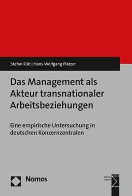 Abbildung von Rüb / Platzer   Das Management als Akteur transnationaler Arbeitsbeziehungen   1. Auflage   2018   beck-shop.de