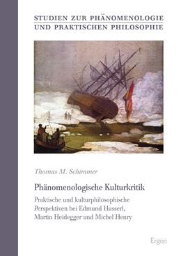 Abbildung von Schimmer | Phänomenologische Kulturkritik | 2018 | Praktische und kulturphilosoph...