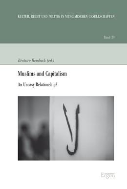 Abbildung von Hendrich   Muslims and Capitalism   1. Auflage   2018   beck-shop.de