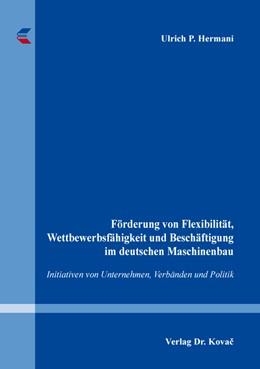 Abbildung von Hermani | Förderung von Flexibilität, Wettbewerbsfähigkeit und Beschäftigung im deutschen Maschinenbau | 1. Auflage | 2018 | 82 | beck-shop.de