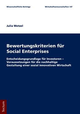 Abbildung von Wetzel   Bewertungskriterien für Social Enterprises   2018   Entscheidungsgrundlage für Inv...