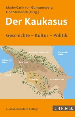 Abbildung von Gumppenberg / Steinbach   Der Kaukasus   3. Auflage   2018   Geschichte, Kultur, Politik   1791