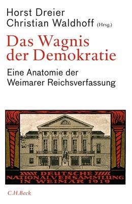 Abbildung von Dreier / Waldhoff   Das Wagnis der Demokratie   2018   Eine Anatomie der Weimarer Rei...