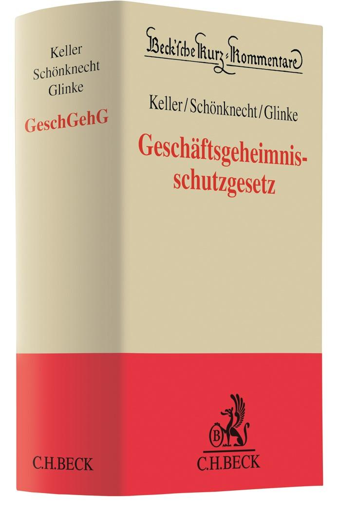 Geschäftsgeheimnisschutzgesetz: GeschGehG | Keller / Schönknecht / Glinke, 2019 | Buch (Cover)