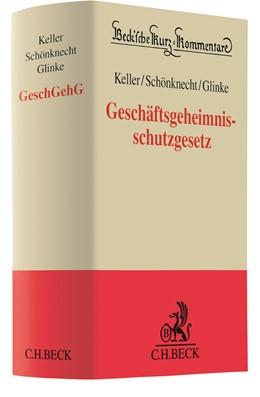 Abbildung von Keller / Schönknecht / Glinke | Geschäftsgeheimnisschutzgesetz: GeschGehG | 2020
