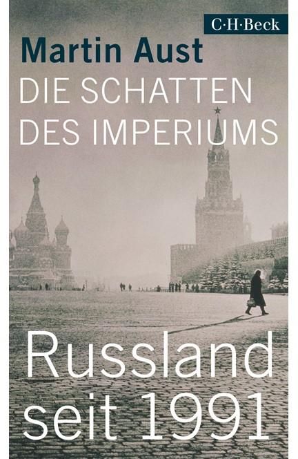 Cover: Martin Aust, Die Schatten des Imperiums