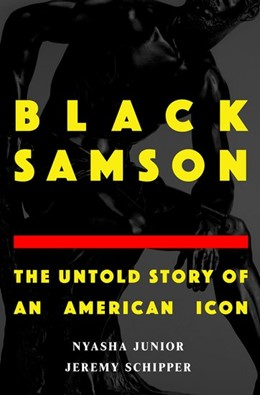Abbildung von Schipper / Junior   Black Samson: The Untold Story of an American Icon   2020