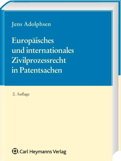 Abbildung von Adolphsen | Europäisches und Internationales Zivilprozessrecht in Patentsachen | 2. Aufl | 2009