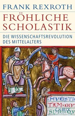 Abbildung von Rexroth | Fröhliche Scholastik | 2018 | Die Wissenschaftsrevolution de...