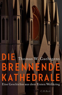 Abbildung von Gaehtgens | Die brennende Kathedrale | 2018 | Eine Geschichte aus dem Ersten...