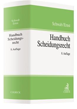 Abbildung von Schwab / Ernst | Handbuch Scheidungsrecht | 8., völlig überarbeitete Auflage | 2019