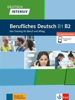 Abbildung von Deutsch intensiv Berufliches Deutsch B1/B2. Buch + online | 1. Auflage | 2019 | beck-shop.de