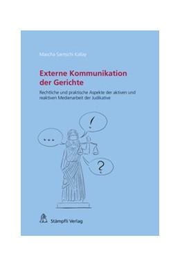 Abbildung von Santschi Kallay | Externe Kommunikation der Gerichte | 1. Auflage | 2018 | Rechtliche und praktische Aspe...