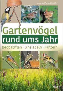 Abbildung von Schäffer   Gartenvögel rund ums Jahr   2019   Beobachten - Füttern - Ansiede...