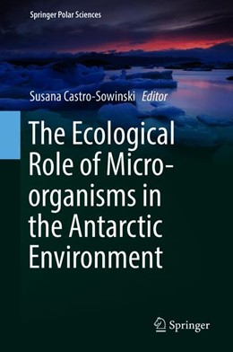 Abbildung von Castro-Sowinski   The Ecological Role of Micro-organisms in the Antarctic Environment   1. Auflage   2019   beck-shop.de