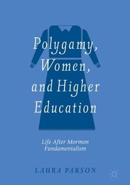Abbildung von Parson | Polygamy, Women, and Higher Education | 1. Auflage | 2019 | beck-shop.de