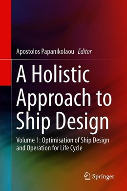 Abbildung von Papanikolaou | A Holistic Approach to Ship Design | 1. Auflage | 2019 | beck-shop.de