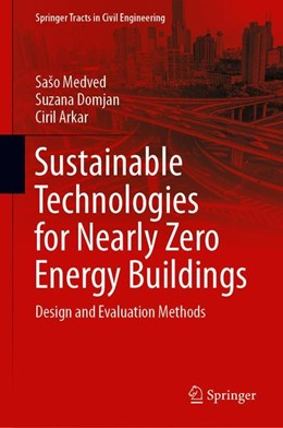 Abbildung von Medved / Domjan / Arkar | Sustainable Technologies for Nearly Zero Energy Buildings | 1st ed. 2019 | 2019 | Design and Evaluation Methods