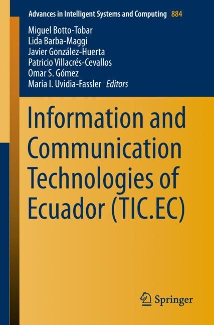 Information and Communication Technologies of Ecuador (TIC.EC) | Botto-Tobar / Barba-Maggi / González-Huerta / Villacrés-Cevallos / S. Gómez / Uvidia-Fassler | 1st ed. 2019, 2018 | Buch (Cover)