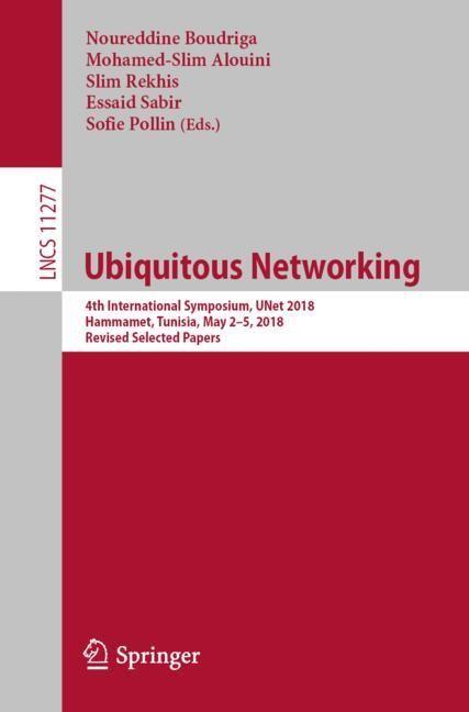 Ubiquitous Networking | Boudriga / Alouini / Rekhis / Sabir / Pollin | 1st ed. 2018, 2018 | Buch (Cover)