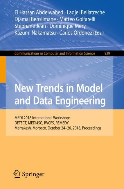 New Trends in Model and Data Engineering | Abdelwahed / Bellatreche / Benslimane / Golfarelli / Jean / Mery / Nakamatsu / Ordonez | 1st ed. 2018, 2018 | Buch (Cover)