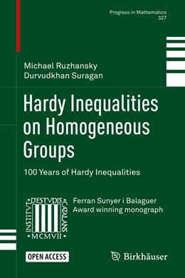 Abbildung von Ruzhansky / Suragan | Hardy Inequalities on Homogeneous Groups | 1st ed. 2019 | 2019 | 100 Years of Hardy Inequalitie... | 327