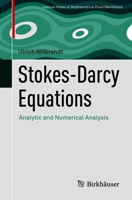 Abbildung von Wilbrandt | Stokes–Darcy Equations | 1st ed. 2019 | 2019 | Analytic and Numerical Analysi...
