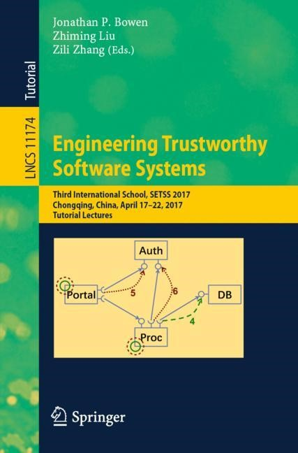 Engineering Trustworthy Software Systems | Bowen / Liu / Zhang | 1st ed. 2018, 2018 | Buch (Cover)