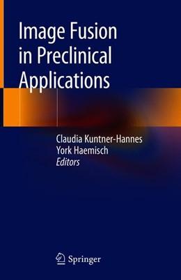 Abbildung von Kuntner-Hannes / Haemisch | Image Fusion in Preclinical Applications | 1. Auflage | 2019 | beck-shop.de