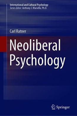 Abbildung von Ratner | Neoliberal Psychology | 1. Auflage | 2019 | beck-shop.de