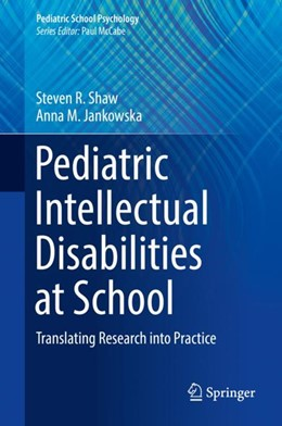 Abbildung von Shaw / Jankowska | Pediatric Intellectual Disabilities at School | 1. Auflage | 2018 | beck-shop.de